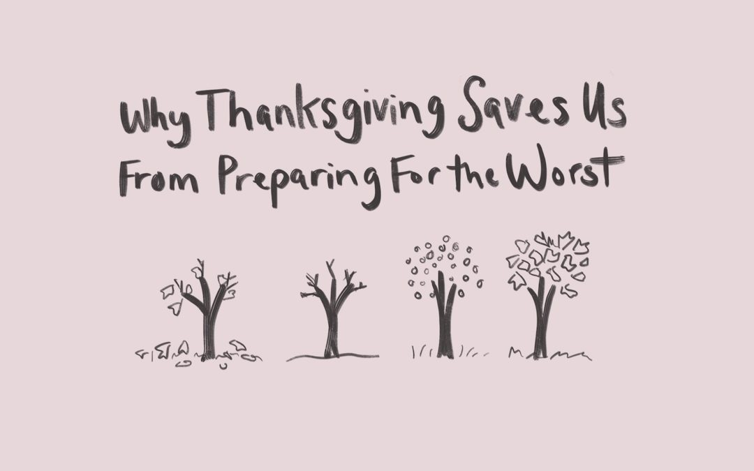 Why Thanksgiving Saves Us From Preparing for the Worst